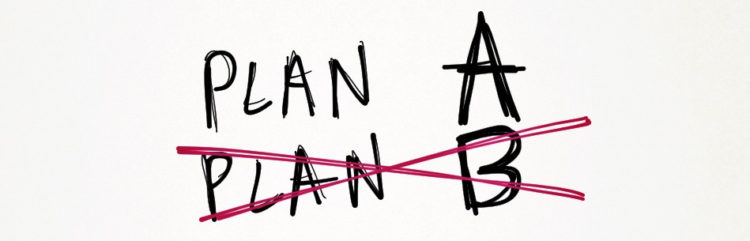 Image of text saying Plan A and Plan B but the Plan B is crossed out